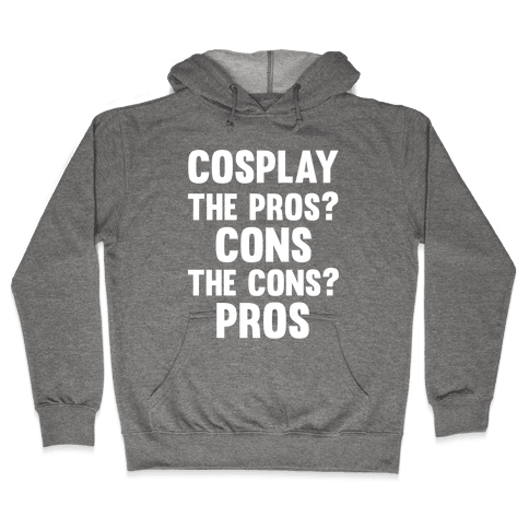 Cosplay The Pros and Cons Hooded Sweatshirt