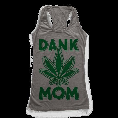 Dank Mom Racerback Tank Top