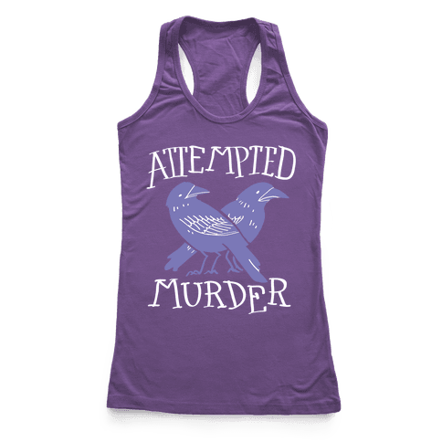 Attempted Murder Racerback Tank Top
