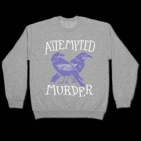 Attempted Murder Pullover