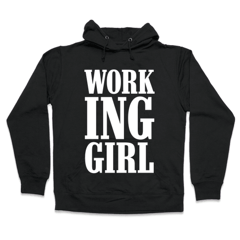 Working Girl Hooded Sweatshirt