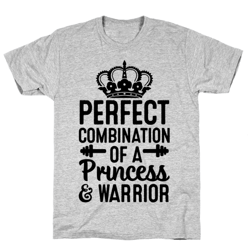 Perfect Combination of a Princess & Warrior Mens T-Shirt