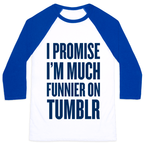 I'm Much Funnier On Tumblr Baseball Tee