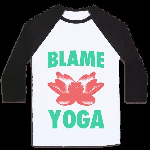 Blame Yoga Baseball Tee