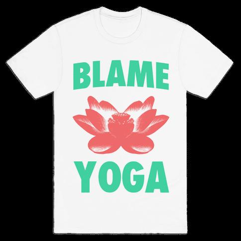 Blame Yoga Mens T-Shirt