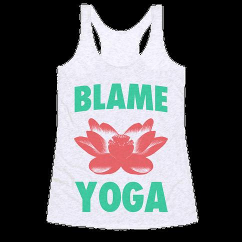 Blame Yoga Racerback Tank Top