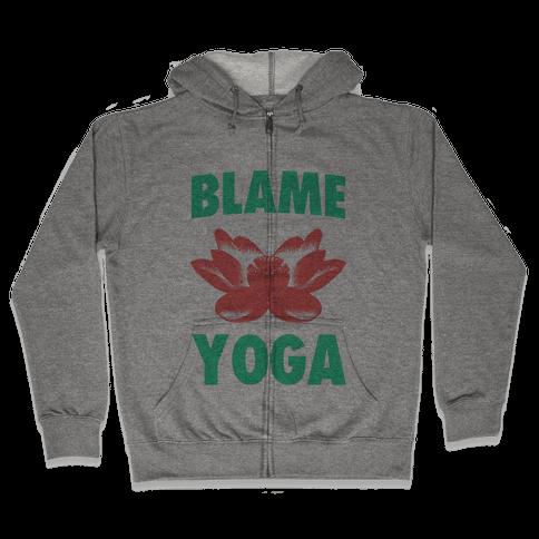 Blame Yoga Zip Hoodie