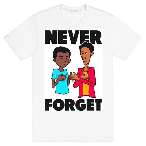 Never Forget (Troy & Abed) T-Shirt