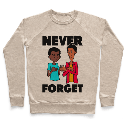 Never Forget (Troy & Abed) Pullover