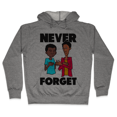 Never Forget (Troy & Abed) Hooded Sweatshirt