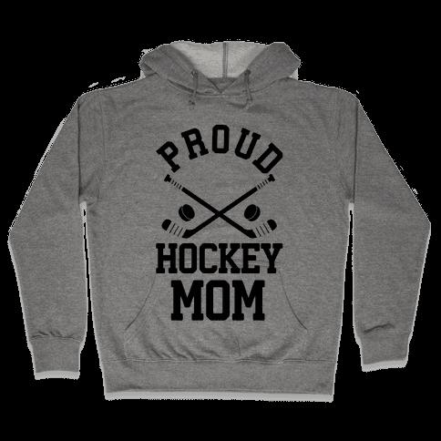 Proud Hockey Mom Hooded Sweatshirt