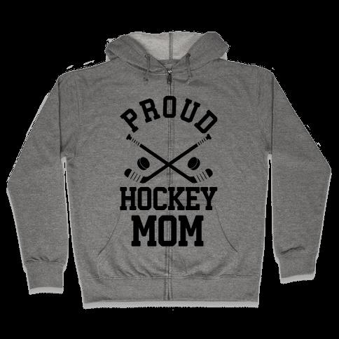 Proud Hockey Mom Zip Hoodie