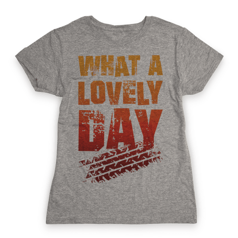 What A Lovely Day Womens T-Shirt