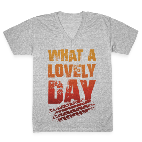 What A Lovely Day V-Neck Tee Shirt