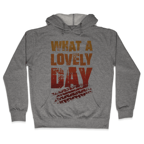 What A Lovely Day Hooded Sweatshirt