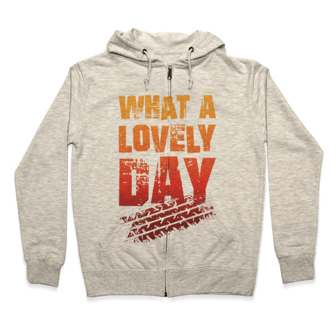 What A Lovely Day Zip Hoodie