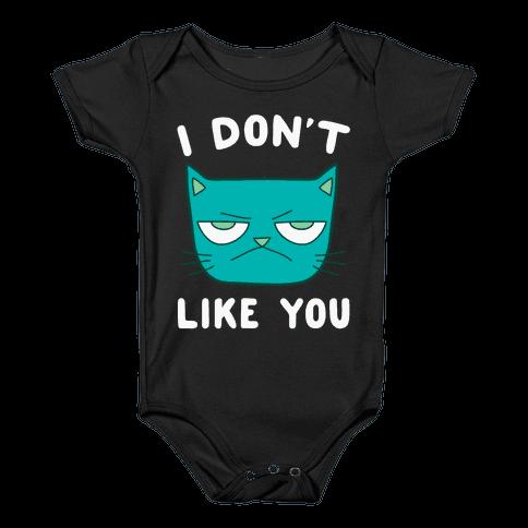 I Don't Like You Baby Onesy
