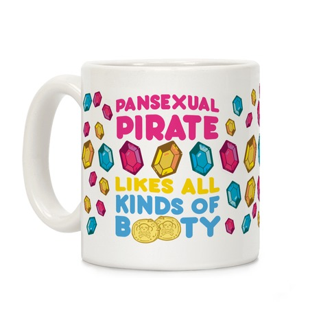 Pansexual Pirate Likes All Kinds Of Booty Coffee Mug