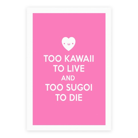 Too Kawaii To Live Poster