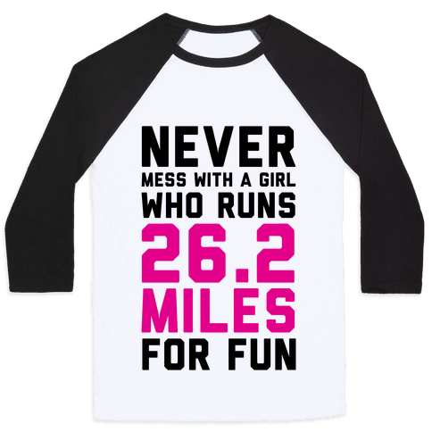 Never Mess With A Girl Who Runs 26.2 Miles For Fun Baseball Tee