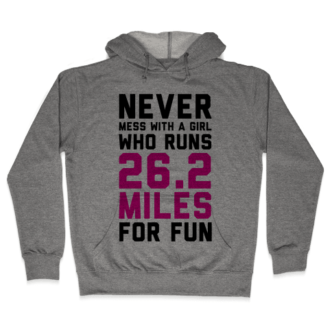 Never Mess With A Girl Who Runs 26.2 Miles For Fun Hooded Sweatshirt