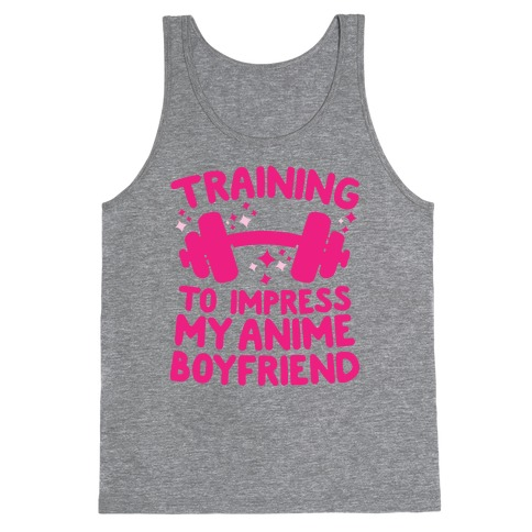 Training to Impress My Anime Boyfriend Tank Top