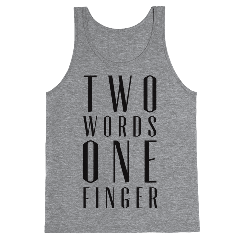 Two Words One Finger Tank Top