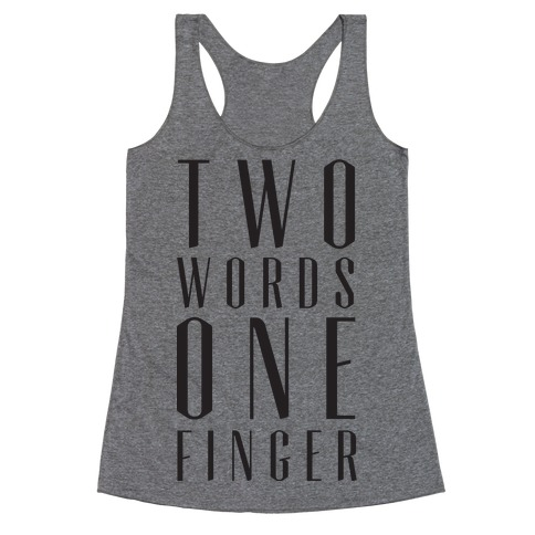 Two Words One Finger Racerback Tank Top