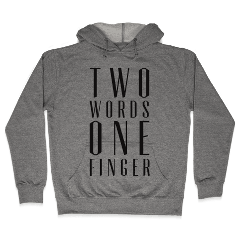Two Words One Finger Hooded Sweatshirt