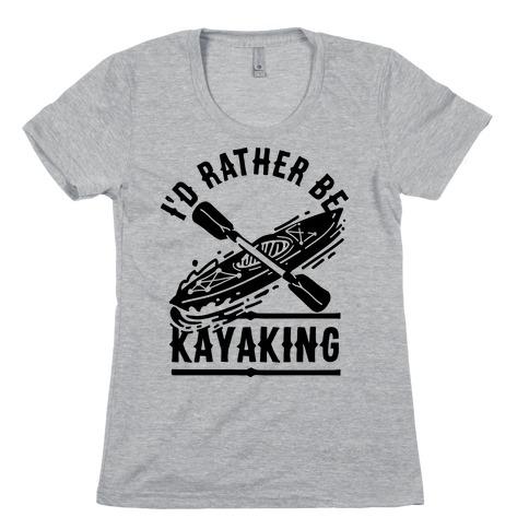 I'd Rather Be Kayaking Womens T-Shirt