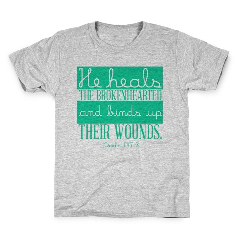 He Heals The Brokenhearted Kids T-Shirt