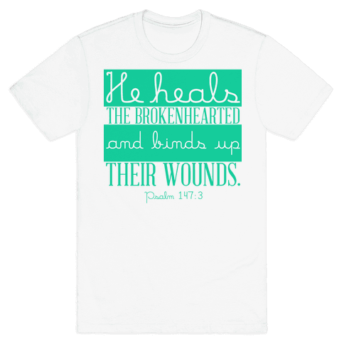 He Heals The Brokenhearted Mens T-Shirt