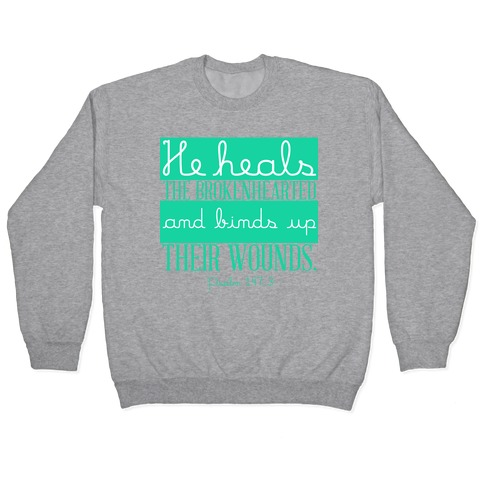 He Heals The Brokenhearted Pullover