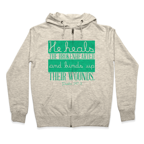 He Heals The Brokenhearted Zip Hoodie