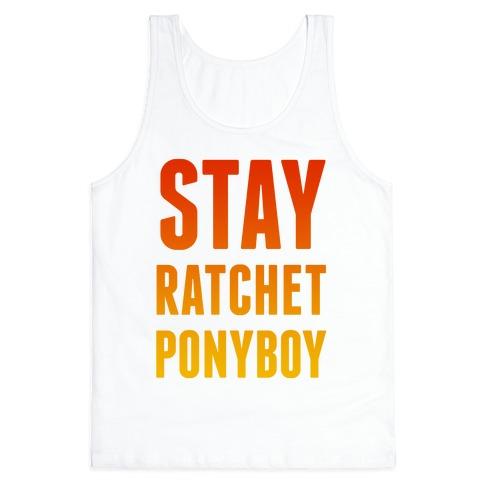 Stay Ratchet Ponyboy Tank Top