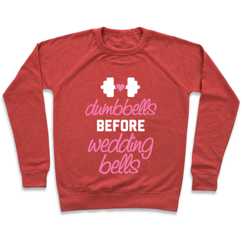 Dumbbells Before Wedding Bells Pullover