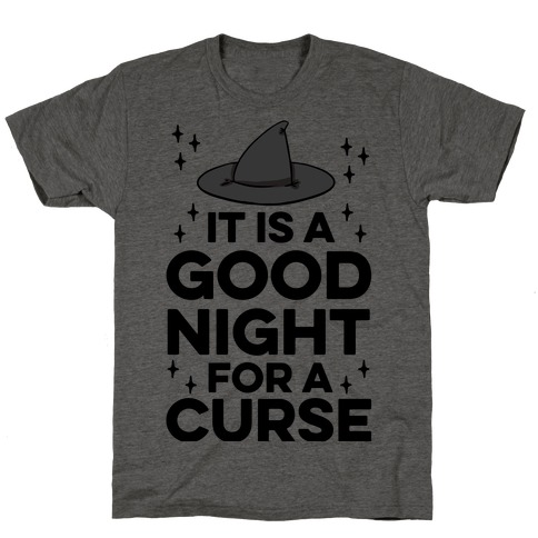 It Is A Good Night For A Curse T-Shirt