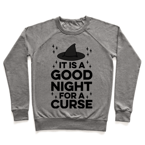 It Is A Good Night For A Curse Pullover