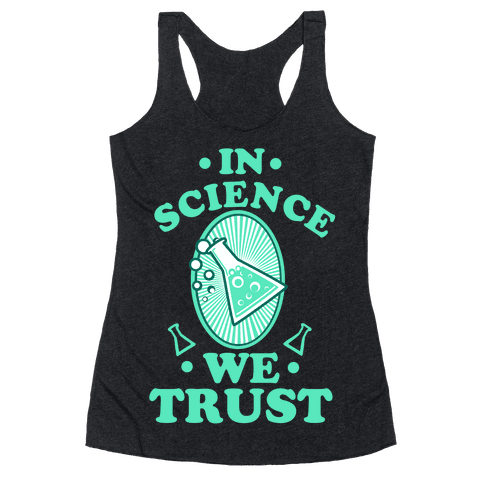 In Science We Trust Racerback Tank Top