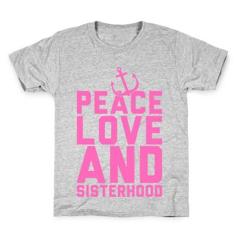 Peace Love And Sisterhood Kids T-Shirt
