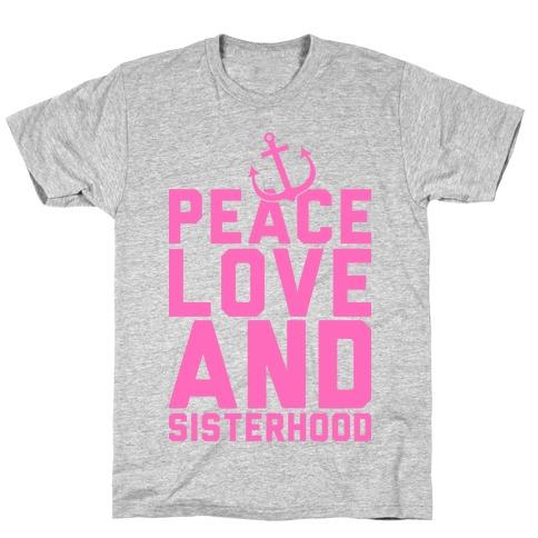 Peace Love And Sisterhood T-Shirt