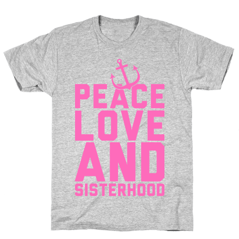 Peace Love And Sisterhood Mens T-Shirt