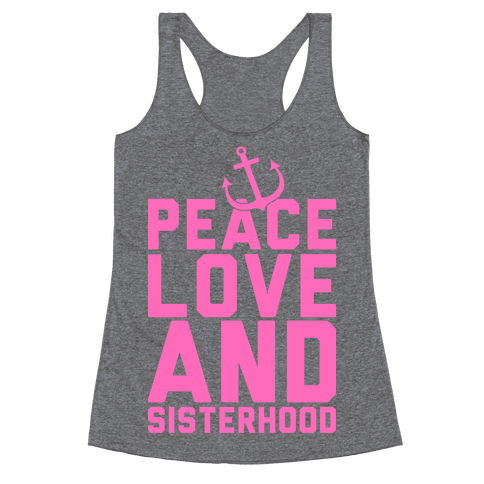 Peace Love And Sisterhood Racerback Tank Top