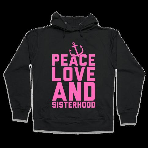 Peace Love And Sisterhood Hooded Sweatshirt