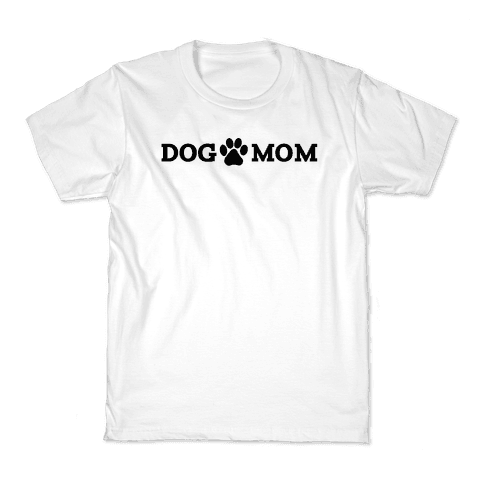 Dog Mom Kids T-Shirt