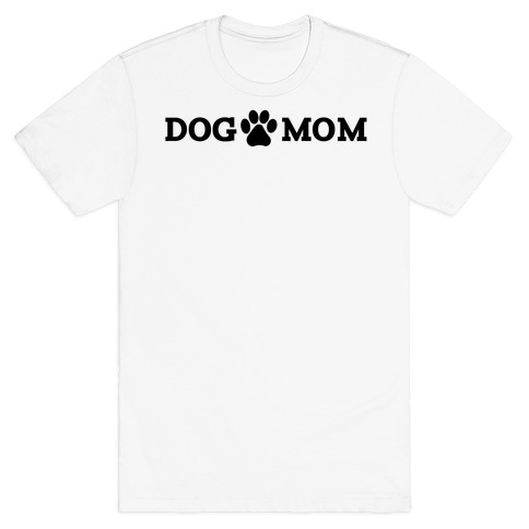 Dog Mom Mens T-Shirt