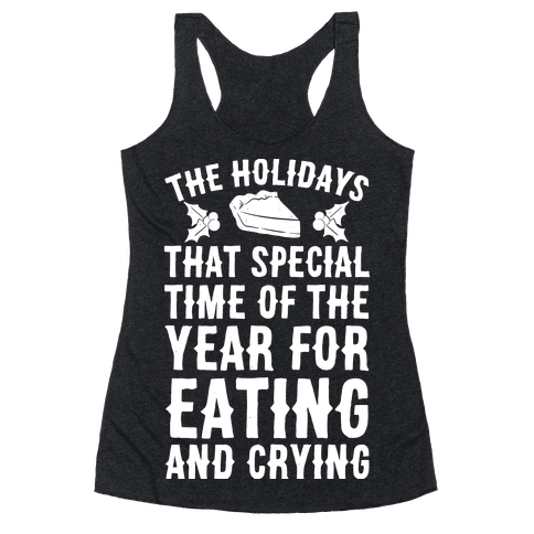 The Holidays That Special Time Of The Year Racerback Tank Top
