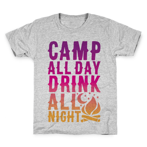 Camp All Day Drink All Night Kids T-Shirt