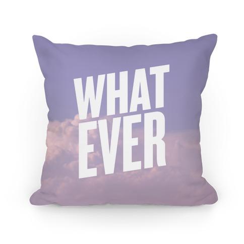 Whatever Pillow Pillow