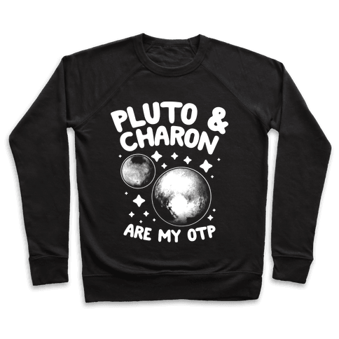 Pluto & Charon Are My OTP Pullover